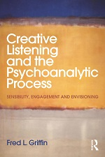 Creative Listening and the Psychoanalytic Process: Sensibility, Engagement and Envisioning (Paperback) book cover Creative Listening and the Psychoanalytic Process